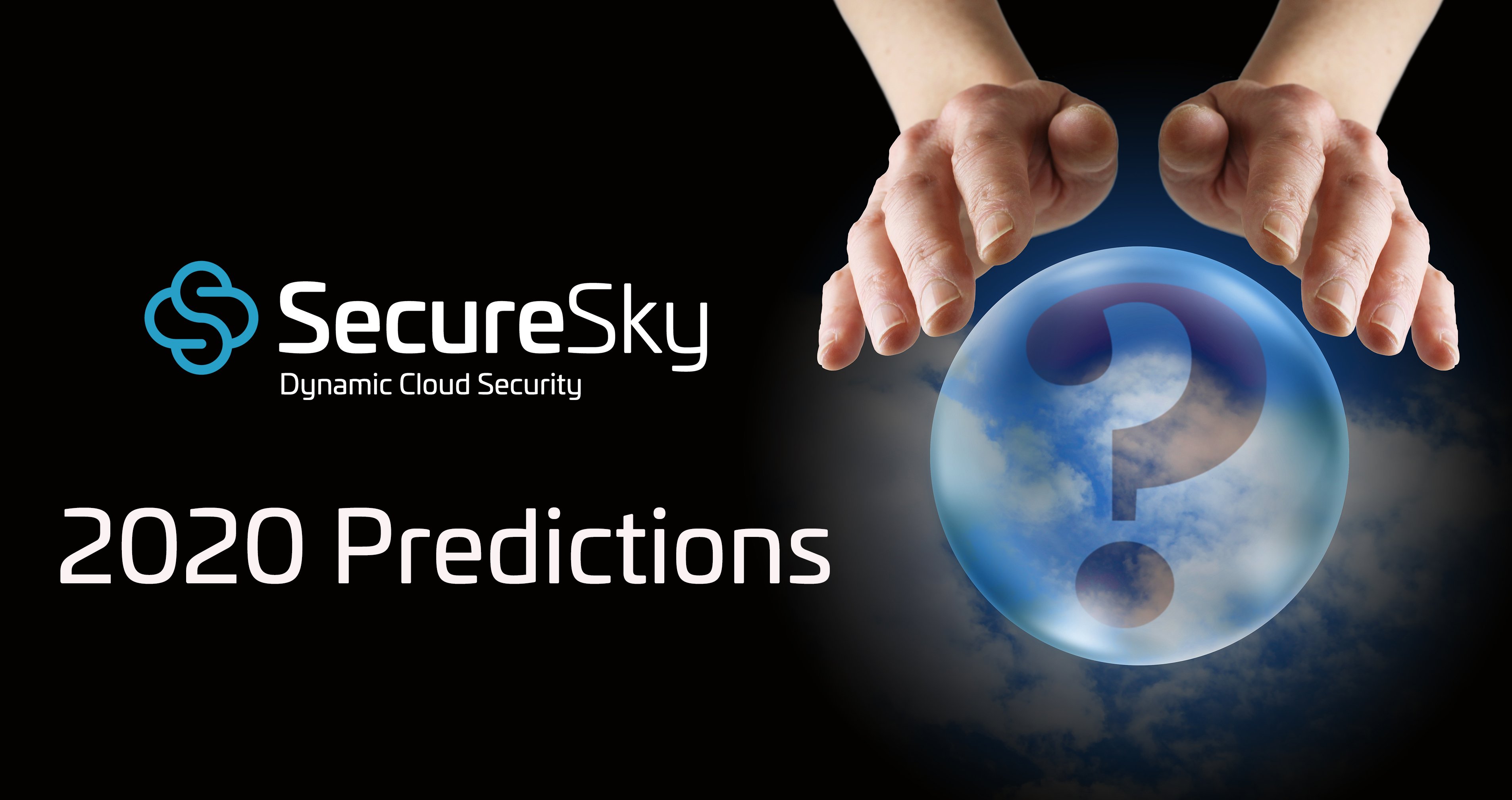 SecureSky's Top 5 2020 Cloud Security Predictions