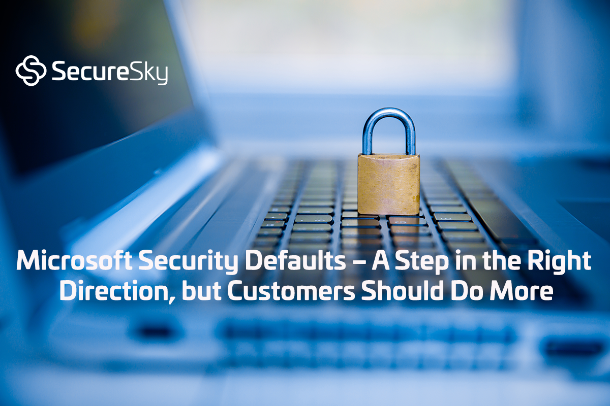 Microsoft Security Defaults – A Step in the Right Direction, but Customers Should Do More