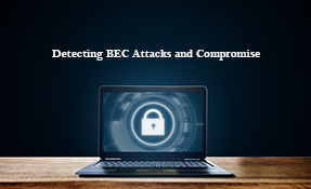 Detecting BEC Attacks and Compromise - Part 5