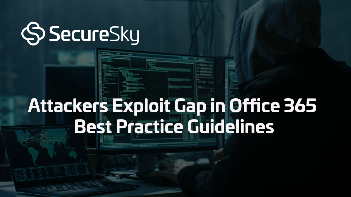 Attackers Exploit Gap in Office 365 Best Practice Guidelines