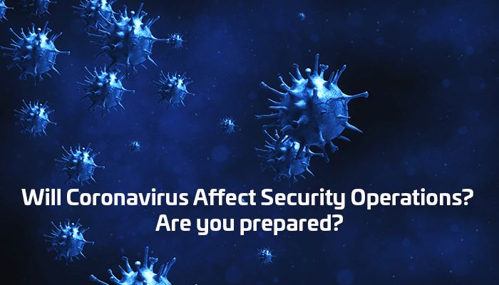 Will Coronavirus Affect Security Operations?